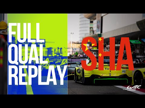 WEC 6 Hours of Shanghai 2018 - Full Qualifying Session REPLAY