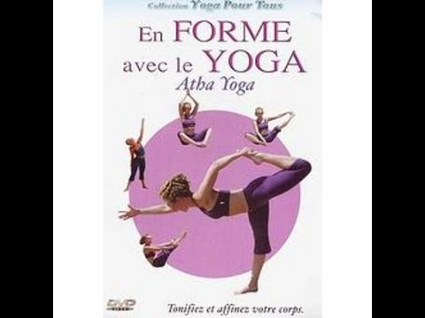 Forme avec yoga atha yoga - Cours complet
