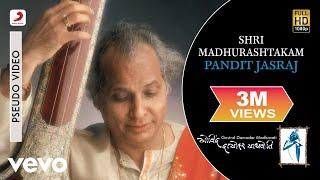 Pandit Jasraj - Shri Madhurashtakam - YouTube