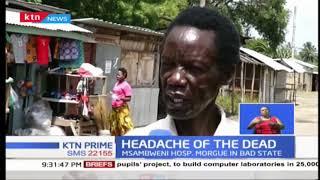 Msamweni Referral Hospital mortuary is chocking with unpreserved bodies