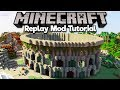 How To Install the Replay Mod! ▫ Minecraft Replay Mod Tutorial [Part 1]