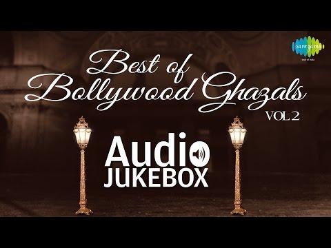Bollywood Ghazal Hits - Volume 2 | Best Ghazals Collection