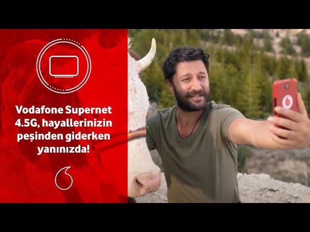 Vodafone Supernet 4.5G hayallerinizin peşinden giderken yanınızda!