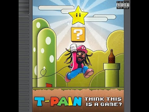 "T-Pain – ""Think It's A Game"""