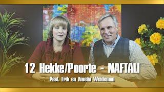 12 Hekke/Poorte - NAFTALI - Past. Frik En Amelia Weideman | Menorah Tabernacle
