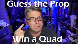 ???? Guess The Prop Win A Quad ????// Calling all FPV Veterans // Not Easy But Fun //