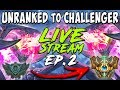 UNRANKED to CHALLENGER SERIES S8E02 CURRENT RANK PLACEMENT GAMES League of Legends MADNESS