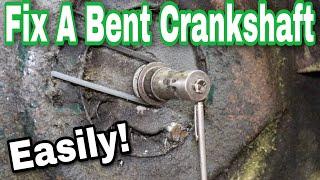How To Fix A Bent Crankshaft On An Engine - with Taryl