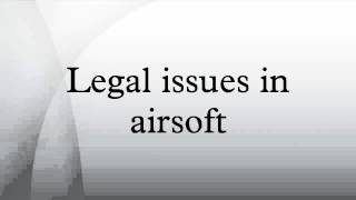 Legal issues in airsoft