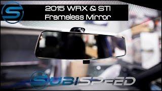 Subispeed - 2015 WRX & STI Frameless Rear View Mirror