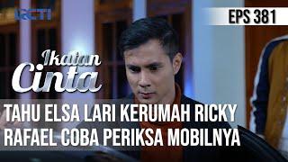 Bocoran Ikatan Cinta Episode Hari Ini 3 Agustus: Bucin dan Bantu Elsa Kabur, Ricky Diperiksa Rafael