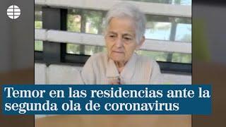 Temor en las residencias ante la segunda ola de Covid-19
