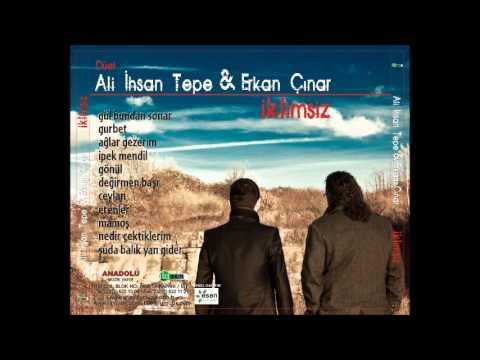 Ali İhsan Tepe & Erkan Çınar – Nedir Çektiklerim
