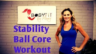 15 Minute Stability Ball Core Workout to Strengthen and Tone Abs by BodyFit By Amy