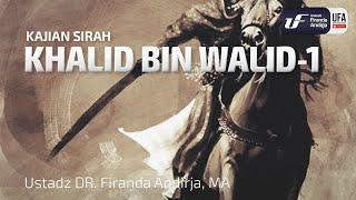Kajian Sirah : Khalid Bin Walid - Ustadz Dr. Firanda Andirja, Lc,  M.A.
