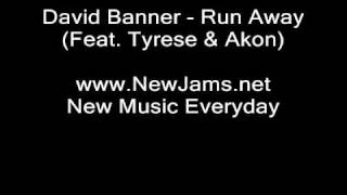 David Banner - Run Away (Feat. Akon & Tyrese) NEW 2010