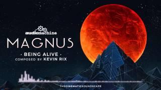 audiomachine - Being Alive [Magnus]
