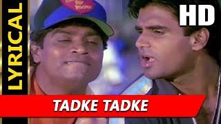 Tadke Tadke With Lyrics | Udit Narayan, Abhijeet | Aakrosh