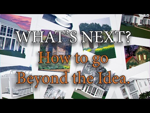 What's Next? How to Go Beyond the Idea