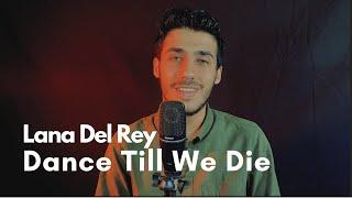 Lana Del Rey - Dance Till We Die (COVER) (Male Version)
