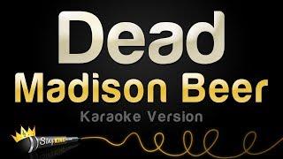 Madison Beer   Dead (Karaoke Version)
