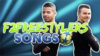 F2Freestylers Songs