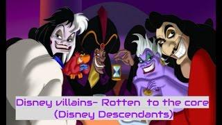 Disney Villains- Rotten to the core (Disney's Descendants)