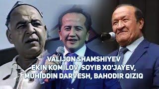 Valijon Shamshiyev - Erkin Komilov, Soyib Xo'jayev, Muhiddin Darvesh, Bahodir Qiziq