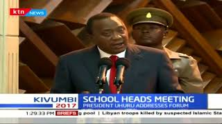 President Uhuru Kenyatta warns the school heads on wastage of school funds