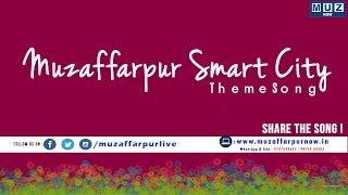 Smart City - Muzaffarpur Theme Song