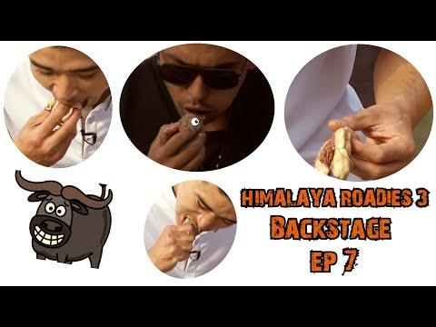 भैंसीको आँखा, आन्द्रा  and WHAT NOT ? HIMALAYA ROADIES S3 | BACKSTAGE EP7