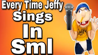 Every Time Jeffy Sings In Sml! Compilation