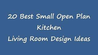 25 Best Small Open Plan Kitchen Living Room Design Ideas