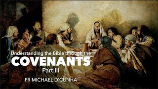 Archdiocese of Bombay - Understanding the Bible through the Covenants   Fr Michael D'cunha   Part 3
