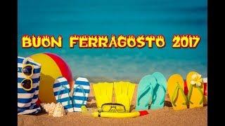 BUON FERRAGOSTO 2017 😎🏄🏊🎣