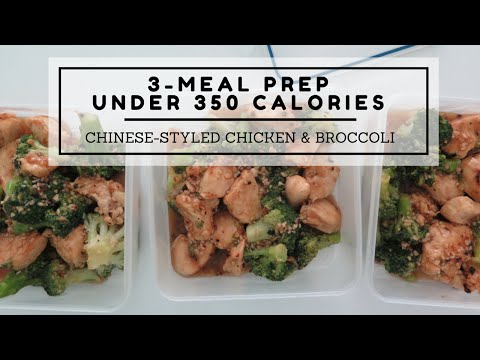 Video 3-Meal Dinner Meal Prep Under 350 Calories: Chinese-Styled Chicken and Broccoli