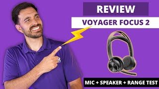 NEW Poly Voyager Focus 2 UC In-Depth Review - LIVE MIC + SPEAKER + RANGE TEST!
