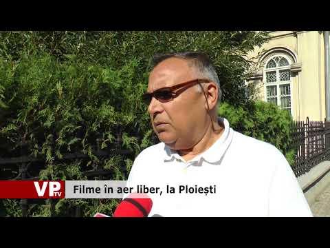 Filme în aer liber, la Ploiești