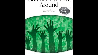 Nobody Turn Me Around (3-Part Mixed) - Arranged by Neil Ginsberg