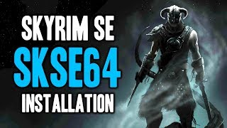 How to Install SKSE64 for Skyrim Special Edition - Script Extender v2.0.4