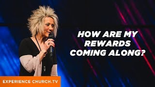 How Are My Rewards Coming Along? : Pastor Lori Cummins