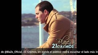 BLAZE - NADA MÁS QUE AMOR (21 GRAMOS)