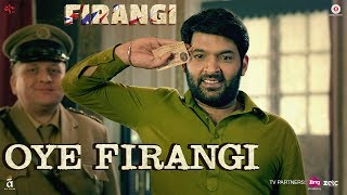 Oye Firangi Song Lyrics | Firangi | Kapil Sharma | Monica Gill