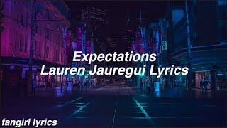 Expectations || Lauren Jauregui Lyrics