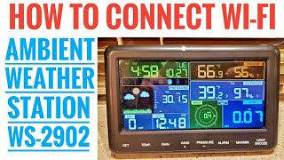 Ambient Weather Station WS2902 HOW To Connect to WiFi
