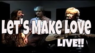 Let's Make Love (live acoustic)