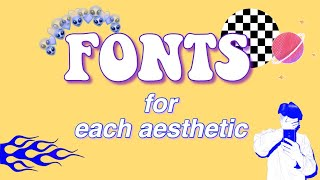 FONTS FOR EACH AESTHETIC // 🏁🏁