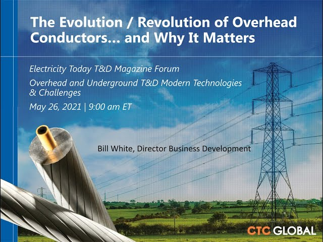 The Evolution / Revolution of Overhead Conductors... and Why It Matters at Electricity Forum