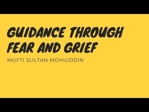 Guidance through Fear and Grief