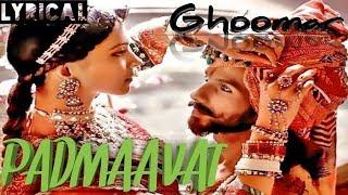 GHOOMAR | lyrics | From movie PADMAVATI - YouTube